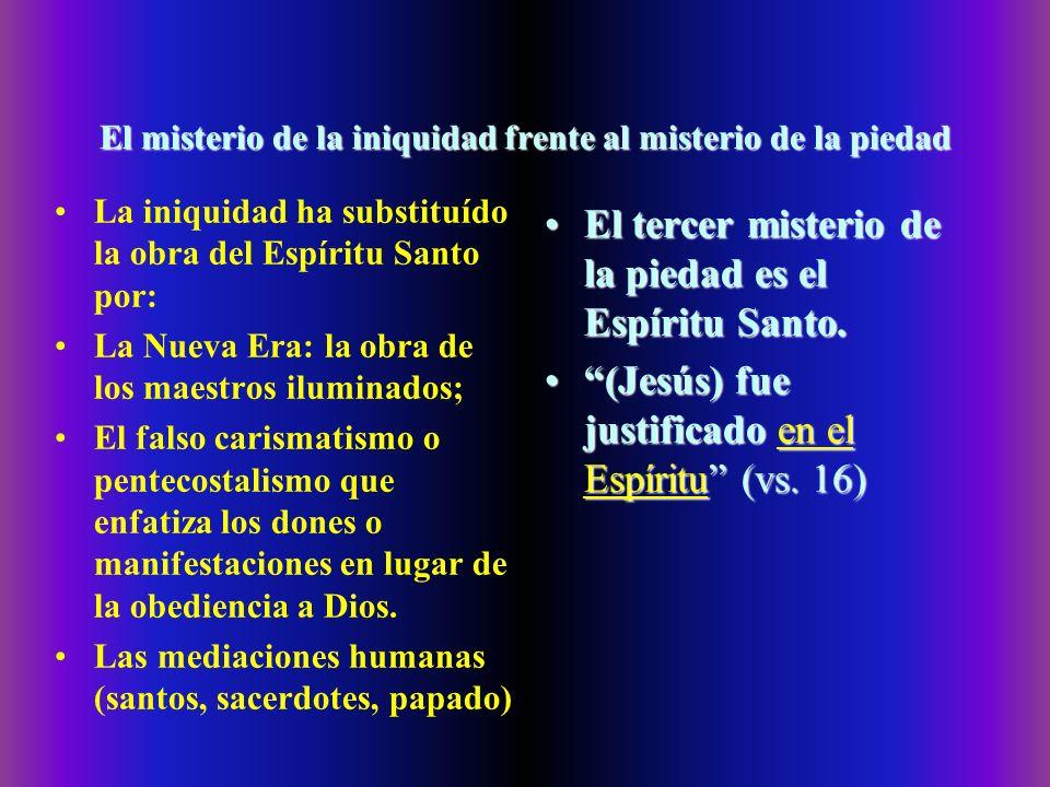 El misterio de la iniquidad frente al misterio de la piedad