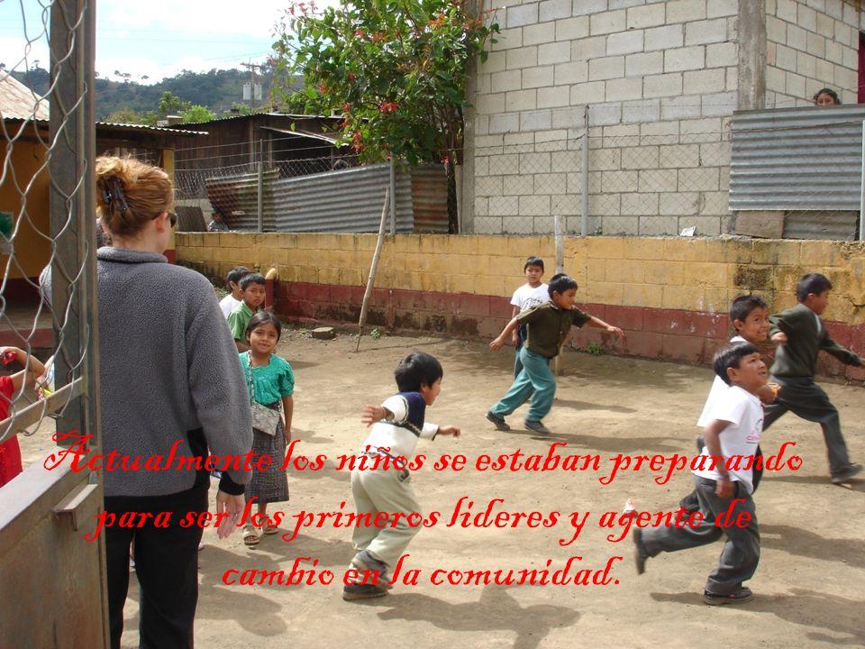 Actualmente los niños se estaban preparando para ser los primeros lideres y agente de cambio en la comunidad.
