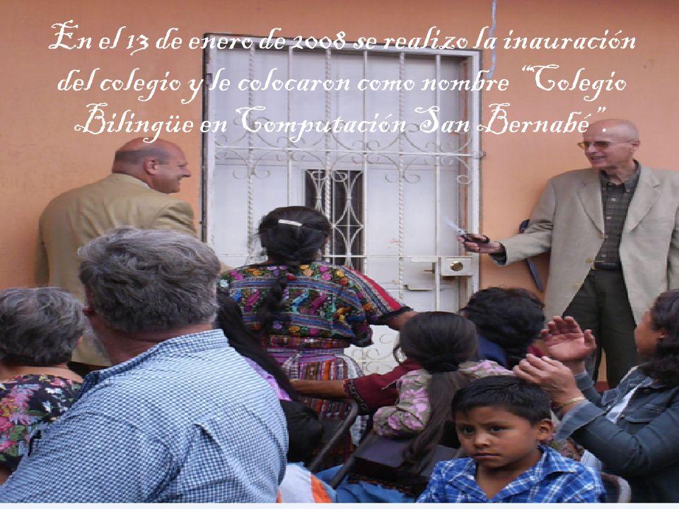 En el 13 de enero de 2008 se realizo la inauración del colegio y le colocaron como nombre Colegio Bilingüe en Computación San Bernabé .