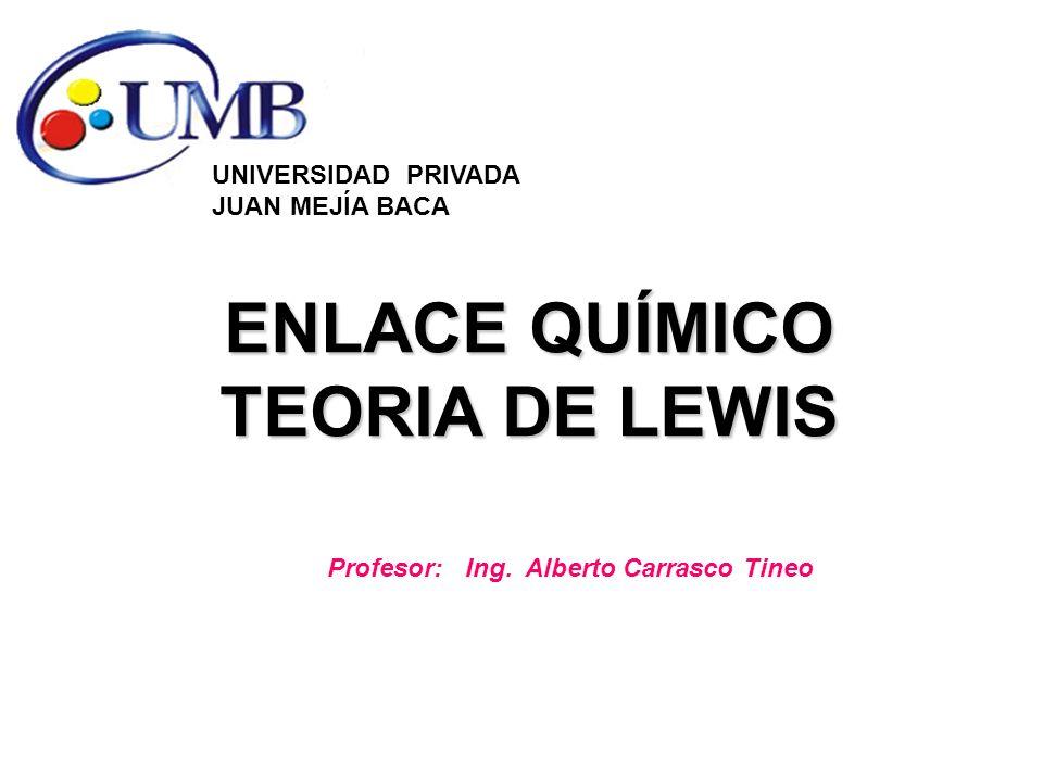 ENLACE QUÍMICO TEORIA DE LEWIS