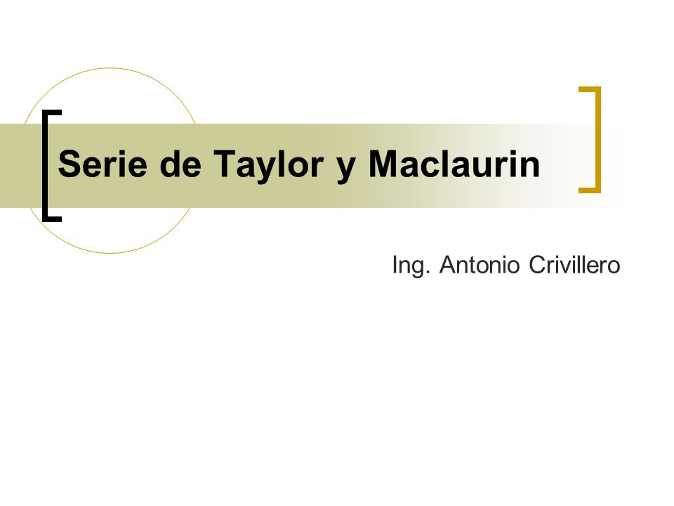 Serie De Taylor Y Maclaurin Ppt Video Online Descargar
