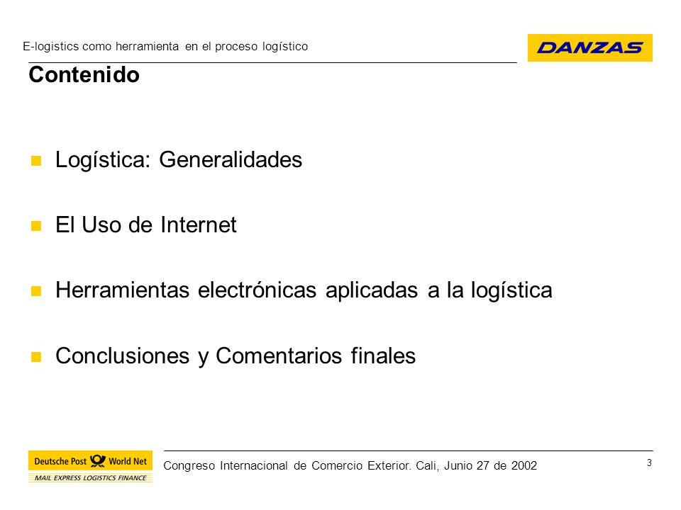Contenido Logística: Generalidades. El Uso de Internet. Herramientas electrónicas aplicadas a la logística.