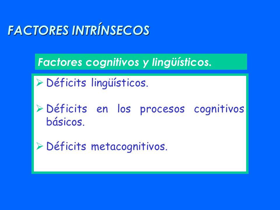 FACTORES INTRÍNSECOS Factores cognitivos y lingüísticos.