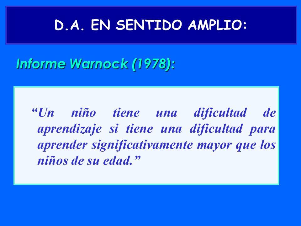 D.A. EN SENTIDO AMPLIO:Informe Warnock (1978):