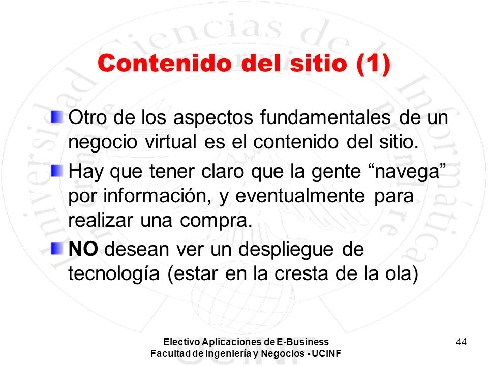 Contenido del sitio (1) Otro de los aspectos fundamentales de un negocio virtual es el contenido del sitio.