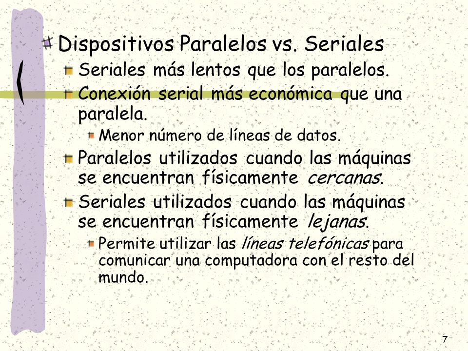 Dispositivos Paralelos vs. Seriales