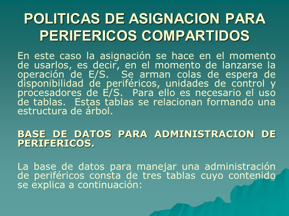 POLITICAS DE ASIGNACION PARA PERIFERICOS COMPARTIDOS