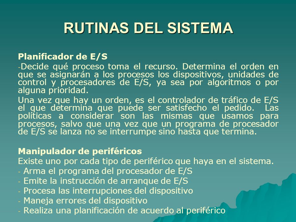 RUTINAS DEL SISTEMA Planificador de E/S