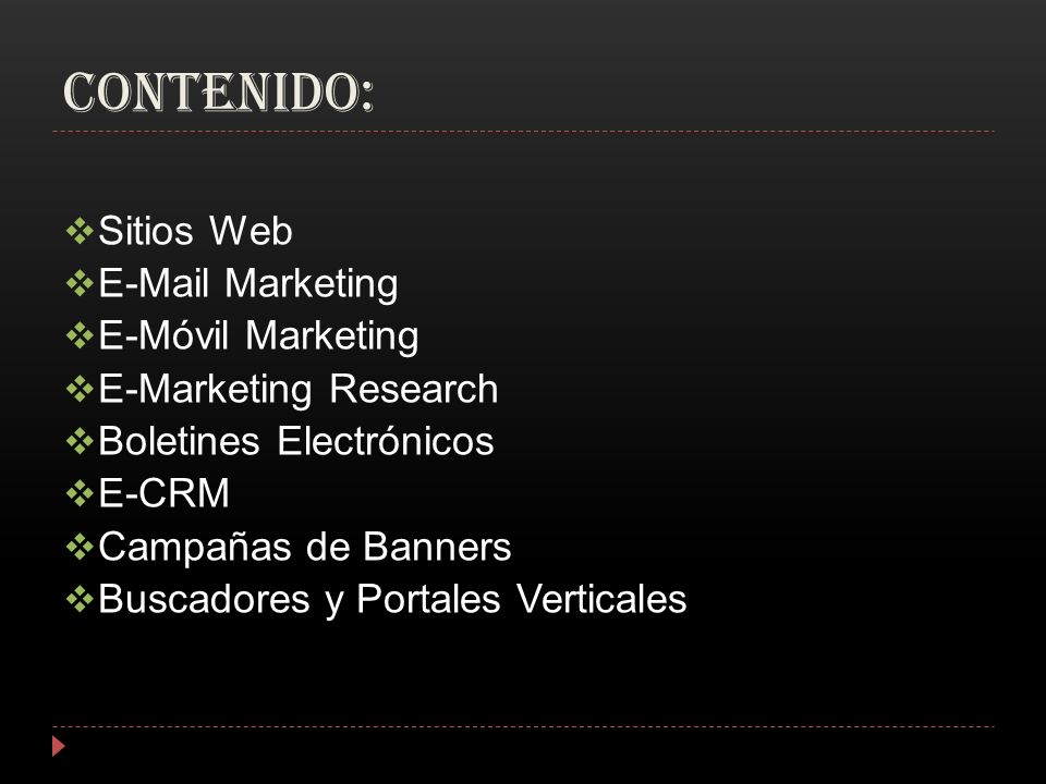 CONTENIDO: Sitios Web E-Mail Marketing E-Móvil Marketing