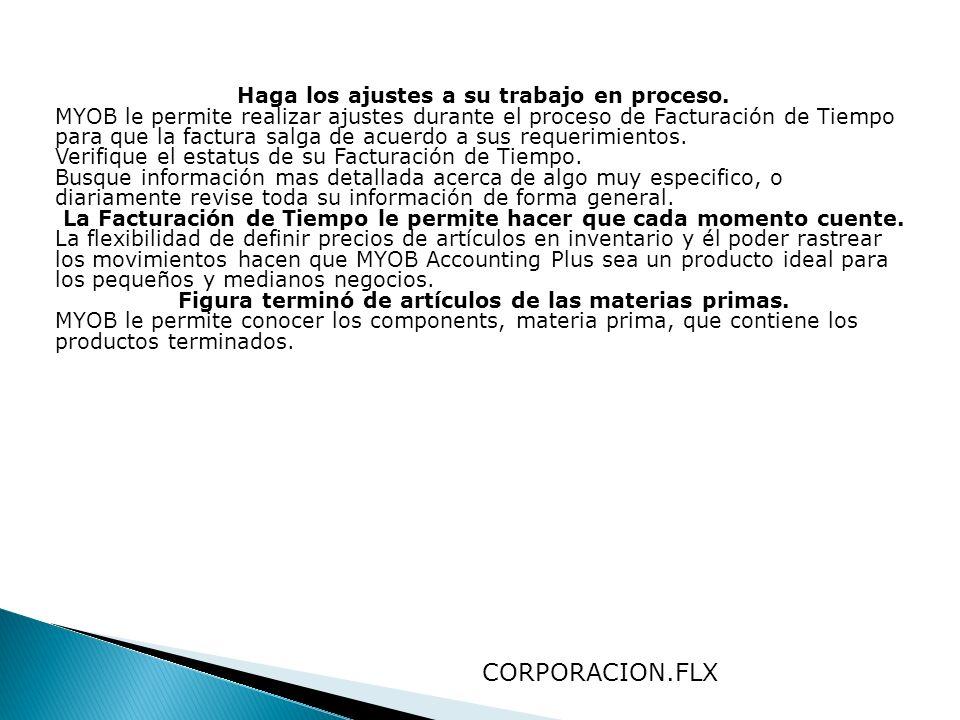 CORPORACION.FLX Haga los ajustes a su trabajo en proceso.
