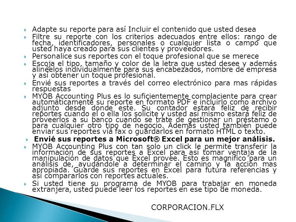 Envié sus reportes a Microsoft® Excel para un mejor análisis.