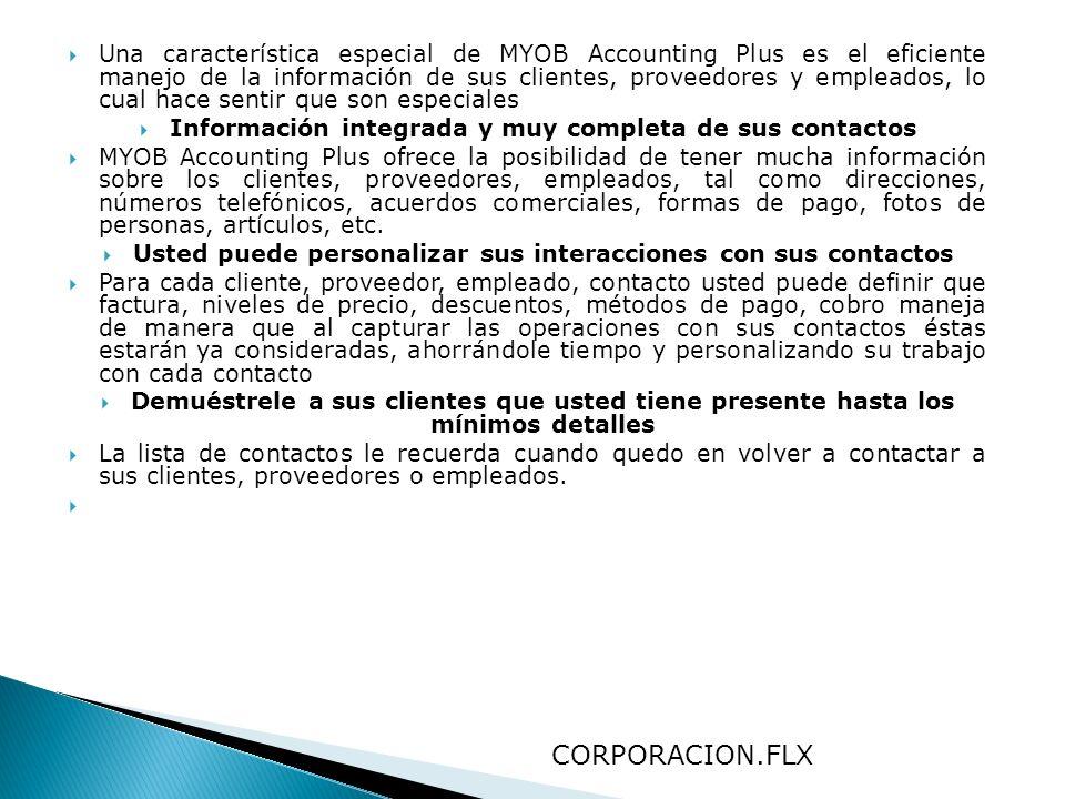 Una característica especial de MYOB Accounting Plus es el eficiente manejo de la información de sus clientes, proveedores y empleados, lo cual hace sentir que son especiales
