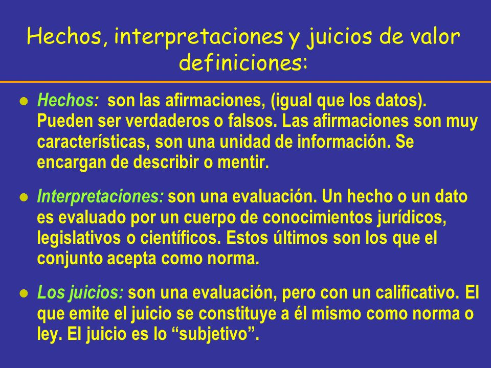 Hechos, interpretaciones y juicios de valor definiciones: