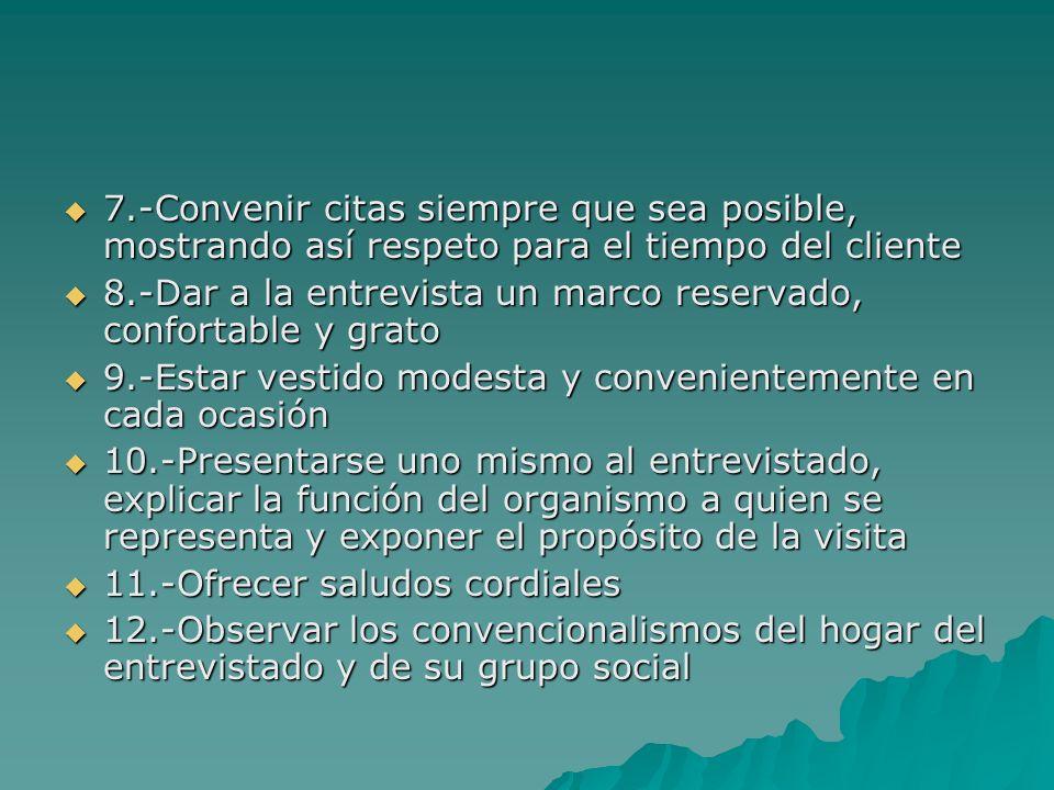 7.-Convenir citas siempre que sea posible, mostrando así respeto para el tiempo del cliente