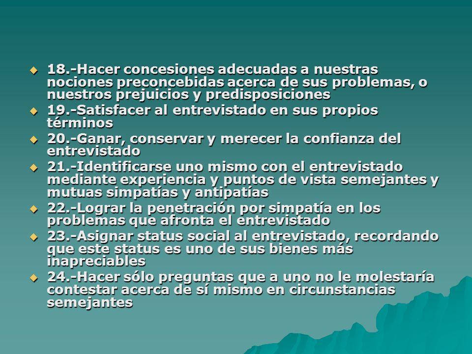 18.-Hacer concesiones adecuadas a nuestras nociones preconcebidas acerca de sus problemas, o nuestros prejuicios y predisposiciones