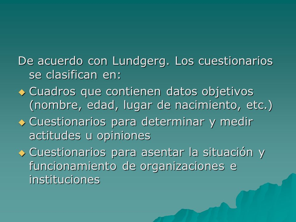 De acuerdo con Lundgerg. Los cuestionarios se clasifican en: