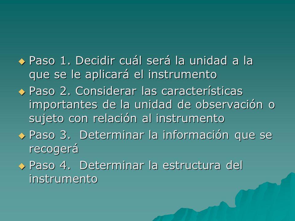 Paso 1. Decidir cuál será la unidad a la que se le aplicará el instrumento