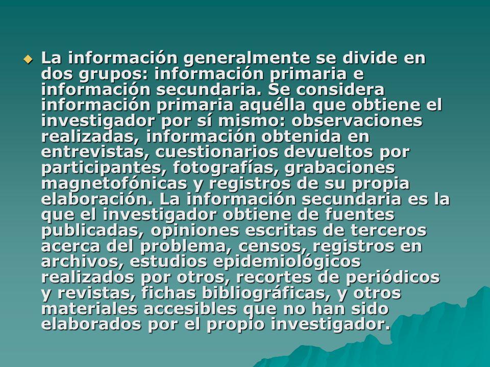 La información generalmente se divide en dos grupos: información primaria e información secundaria.