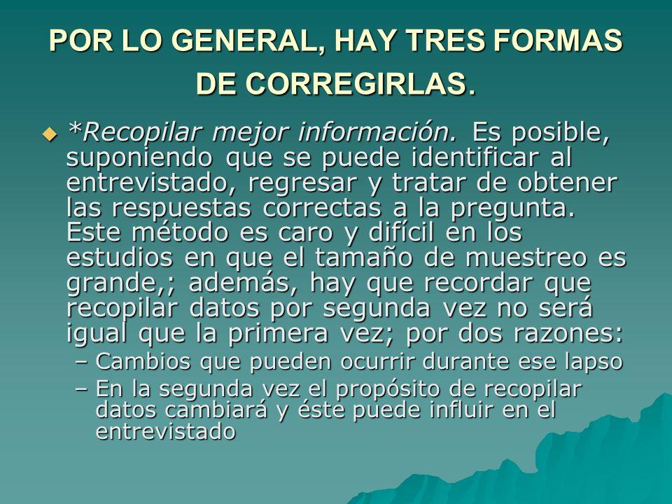 POR LO GENERAL, HAY TRES FORMAS DE CORREGIRLAS.