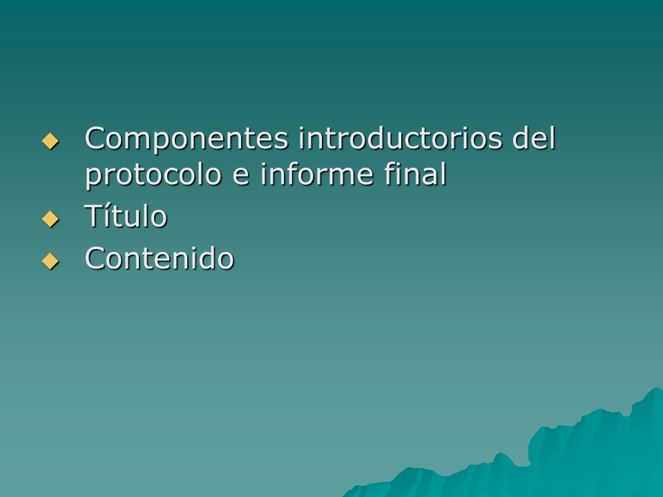 Componentes introductorios del protocolo e informe final