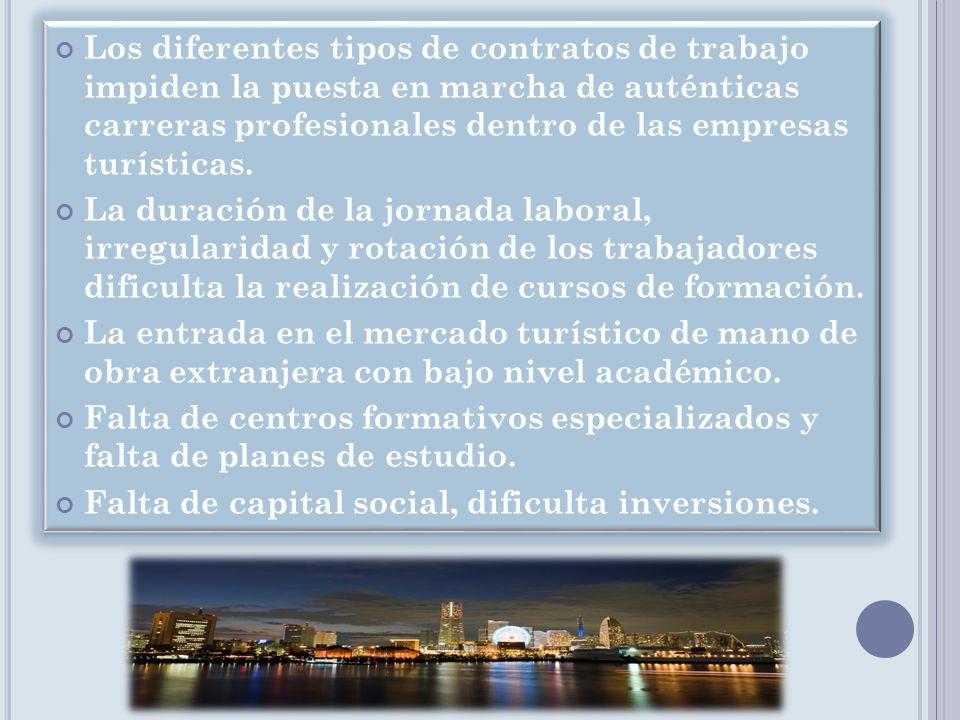 Los diferentes tipos de contratos de trabajo impiden la puesta en marcha de auténticas carreras profesionales dentro de las empresas turísticas.