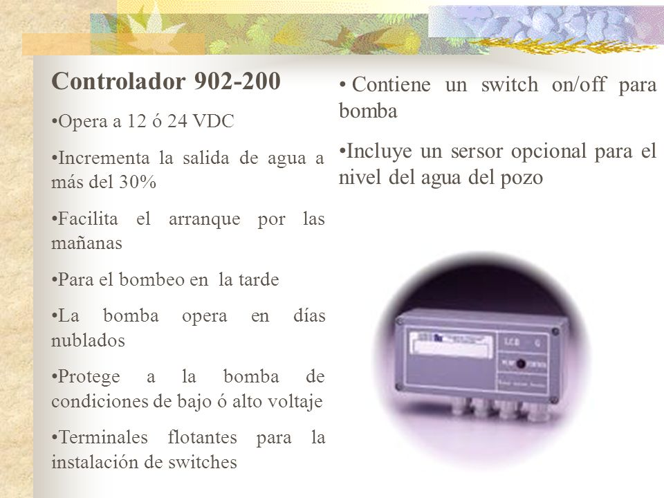 Controlador 902-200 Contiene un switch on/off para bomba