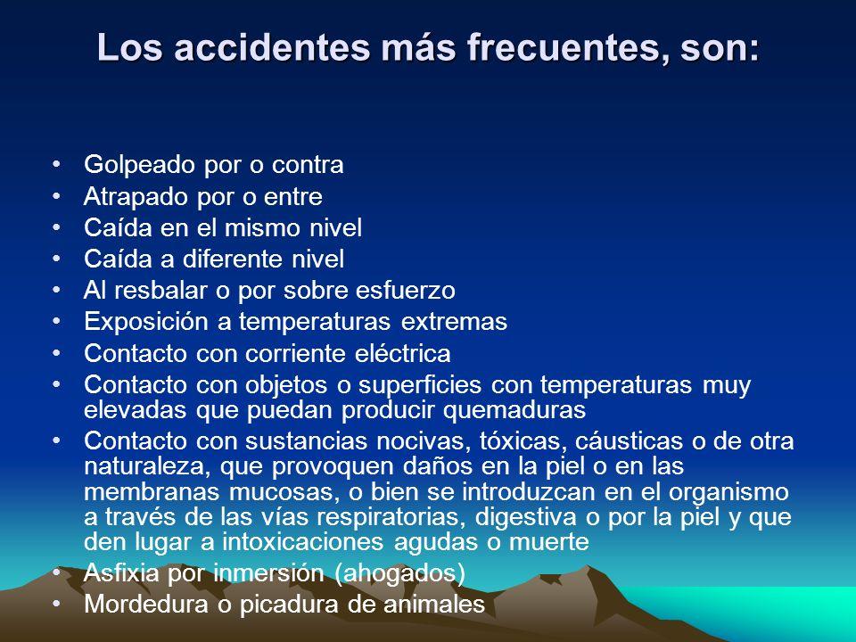 Los accidentes más frecuentes, son: