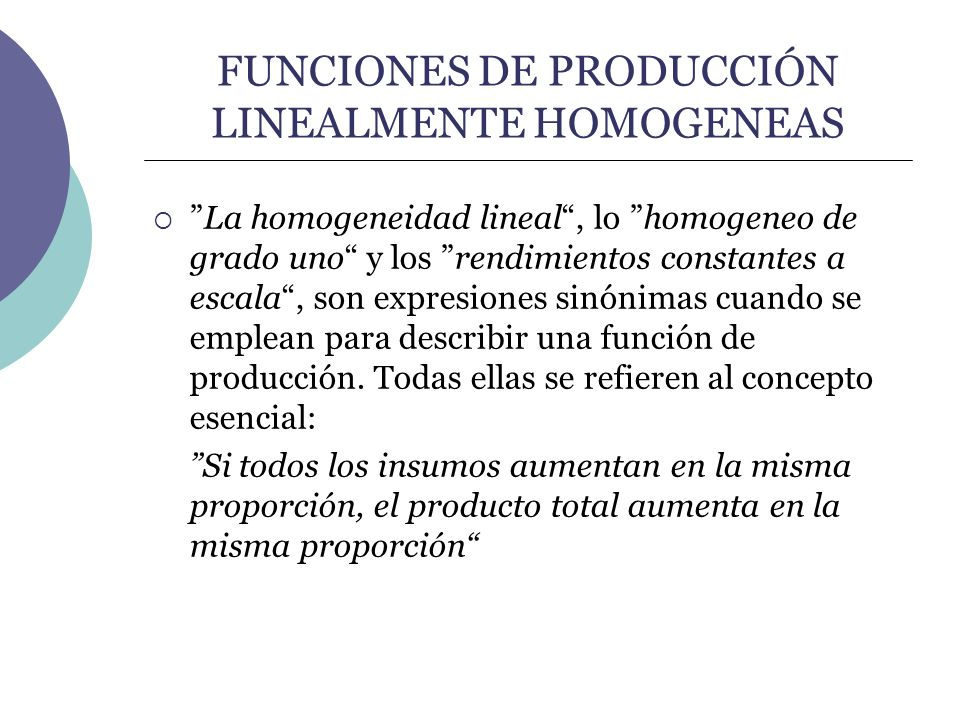FUNCIONES DE PRODUCCIÓN LINEALMENTE HOMOGENEAS