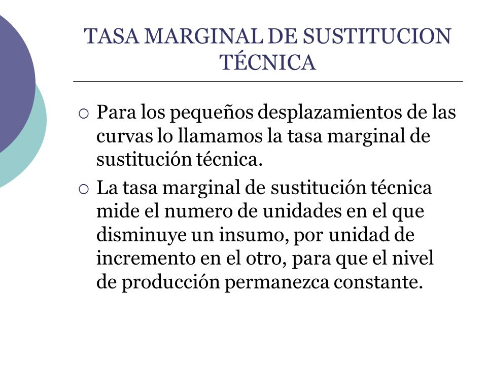TASA MARGINAL DE SUSTITUCION TÉCNICA