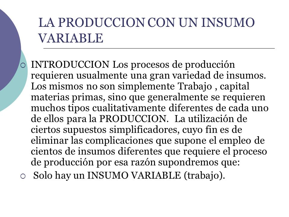 LA PRODUCCION CON UN INSUMO VARIABLE