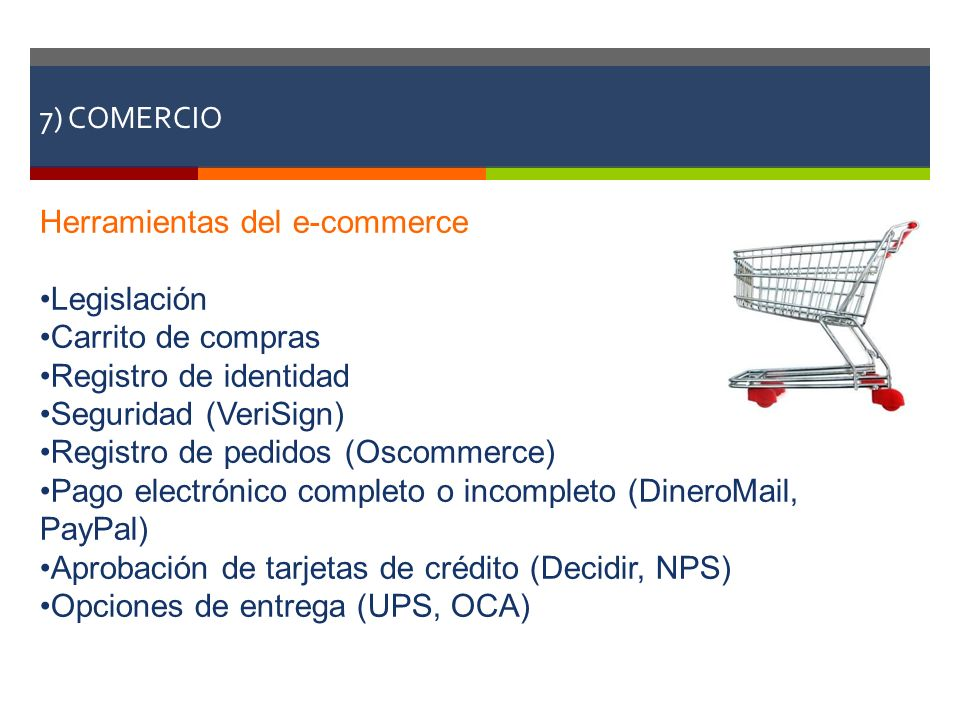 7) COMERCIO Herramientas del e-commerce. Legislación. Carrito de compras. Registro de identidad.