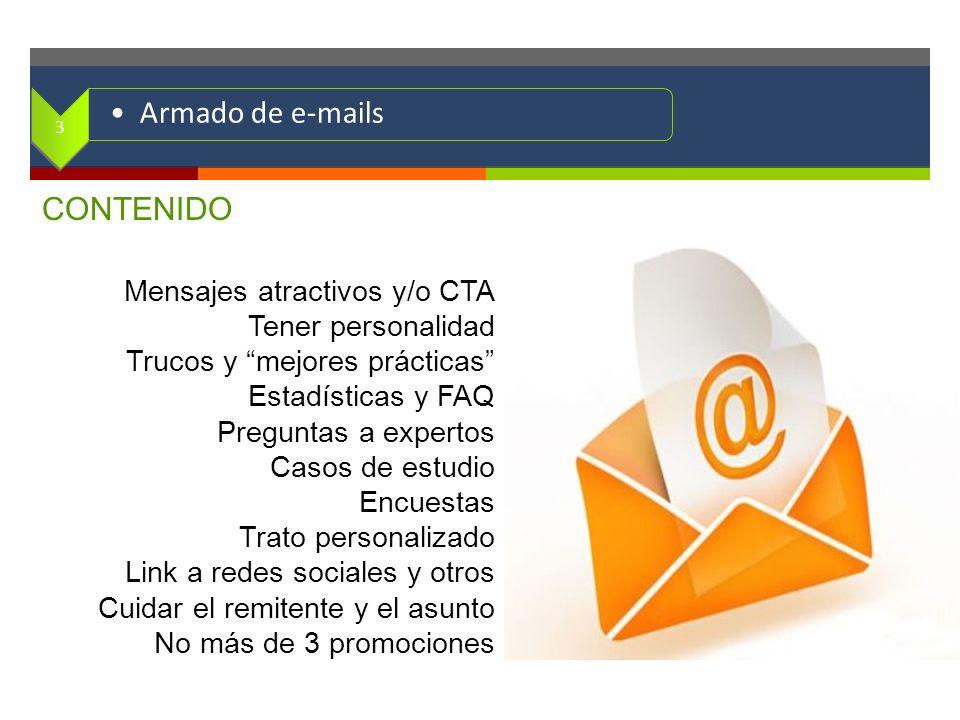 . Armado de e-mails CONTENIDO Mensajes atractivos y/o CTA