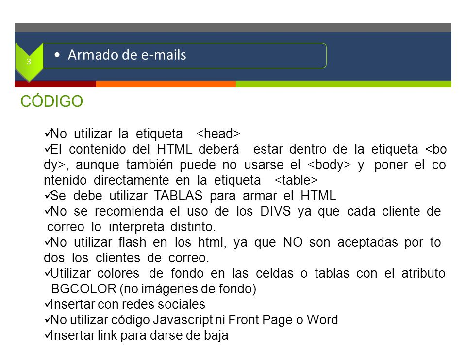 . Armado de e-mails CÓDIGO No utilizar la etiqueta <head>