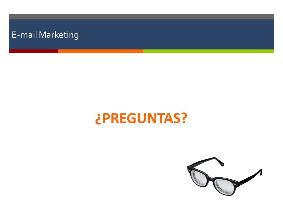 E-mail Marketing ¿PREGUNTAS