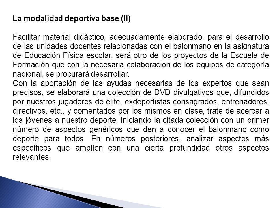 La modalidad deportiva base (II)