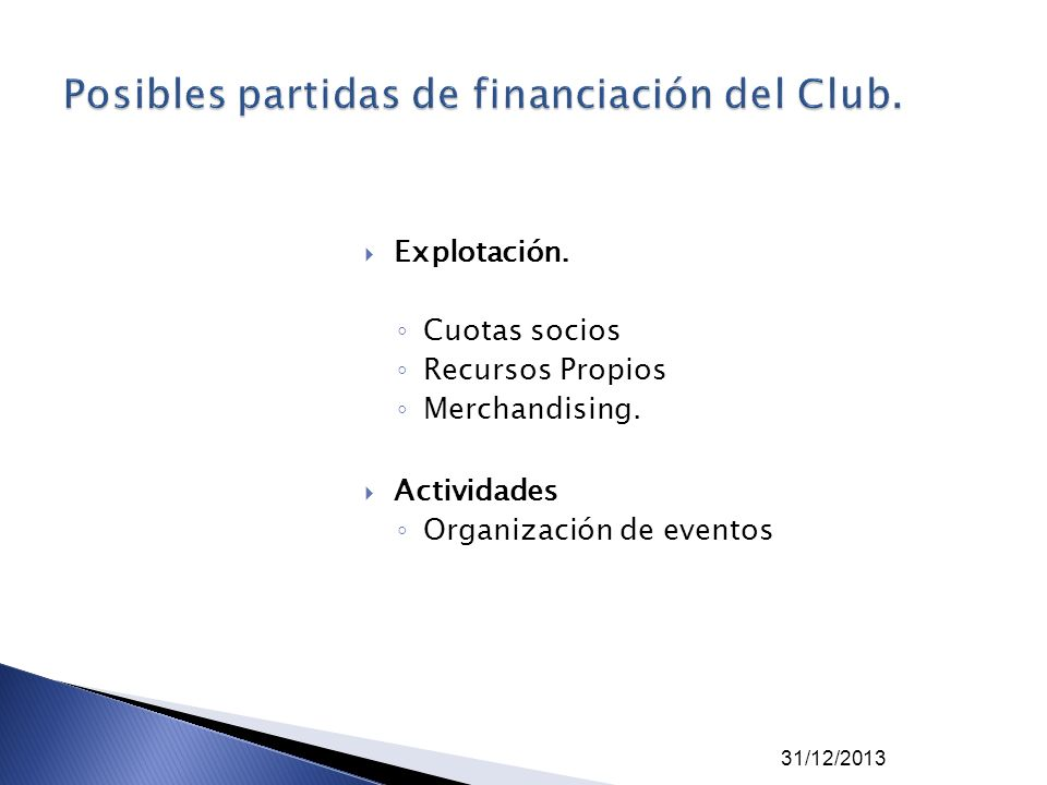 Posibles partidas de financiación del Club.