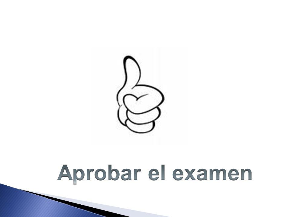 Aprobar el examen