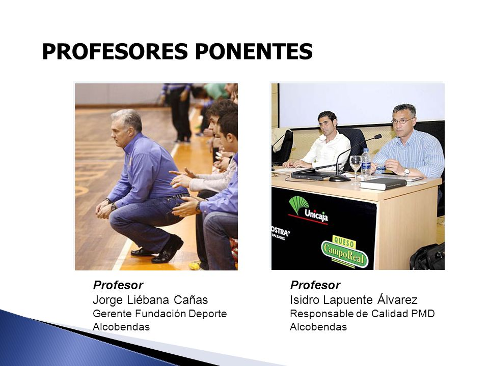 PROFESORES PONENTES Profesor Jorge Liébana Cañas Profesor