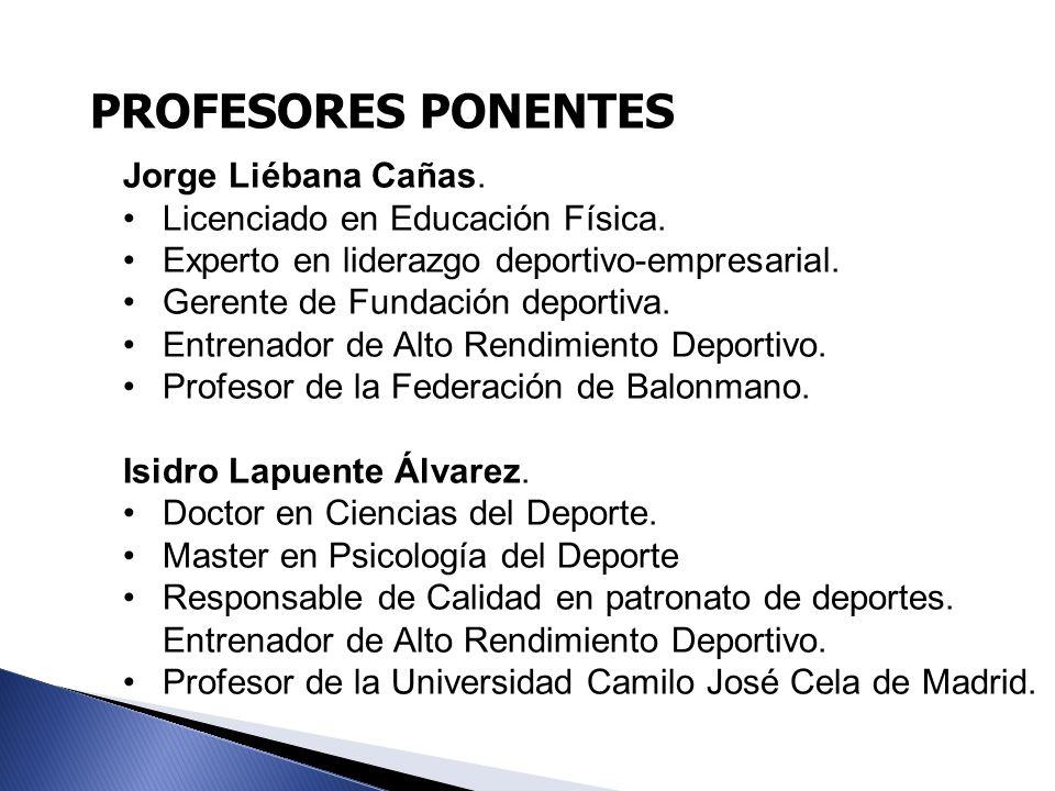 PROFESORES PONENTES Jorge Liébana Cañas.