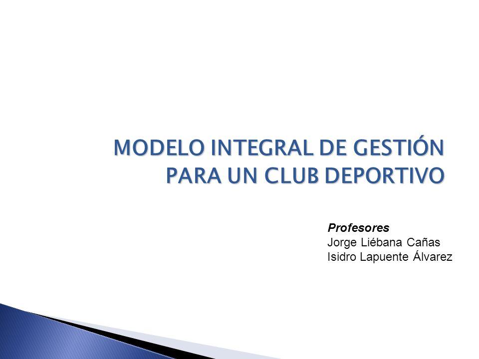 MODELO INTEGRAL DE GESTIÓN PARA UN CLUB DEPORTIVO