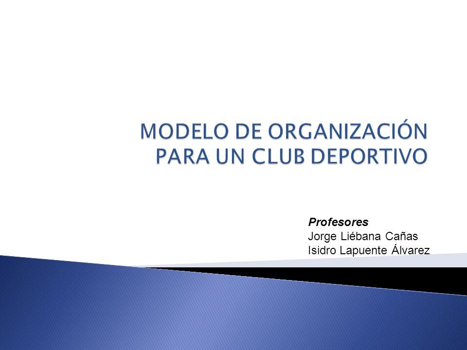 MODELO DE ORGANIZACIÓN PARA UN CLUB DEPORTIVO