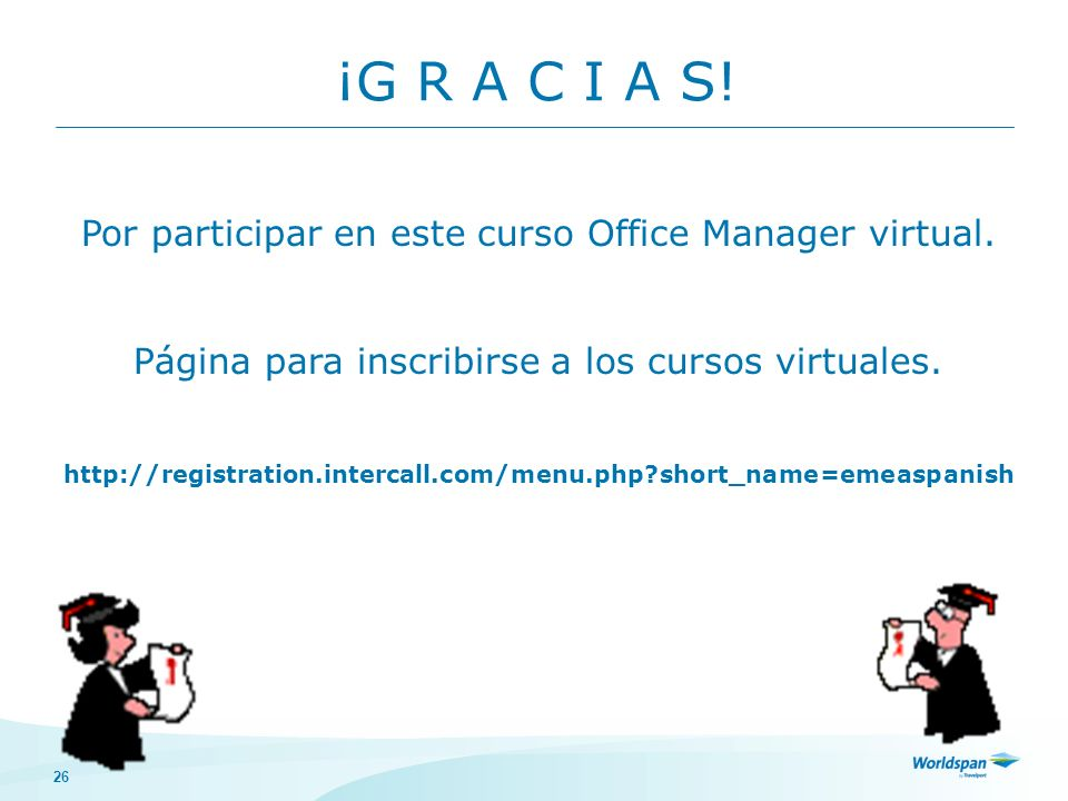 ¡G R A C I A S! Por participar en este curso Office Manager virtual.