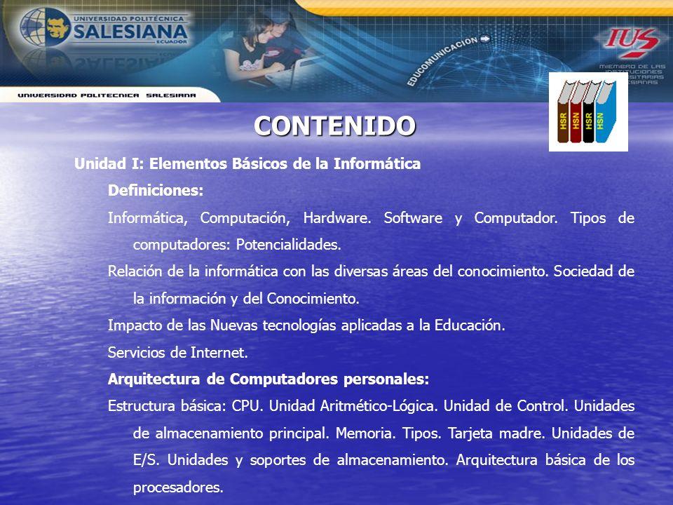 CONTENIDO Unidad I: Elementos Básicos de la Informática Definiciones: