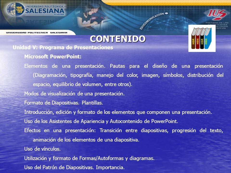 CONTENIDO Unidad V: Programa de Presentaciones Microsoft PowerPoint:
