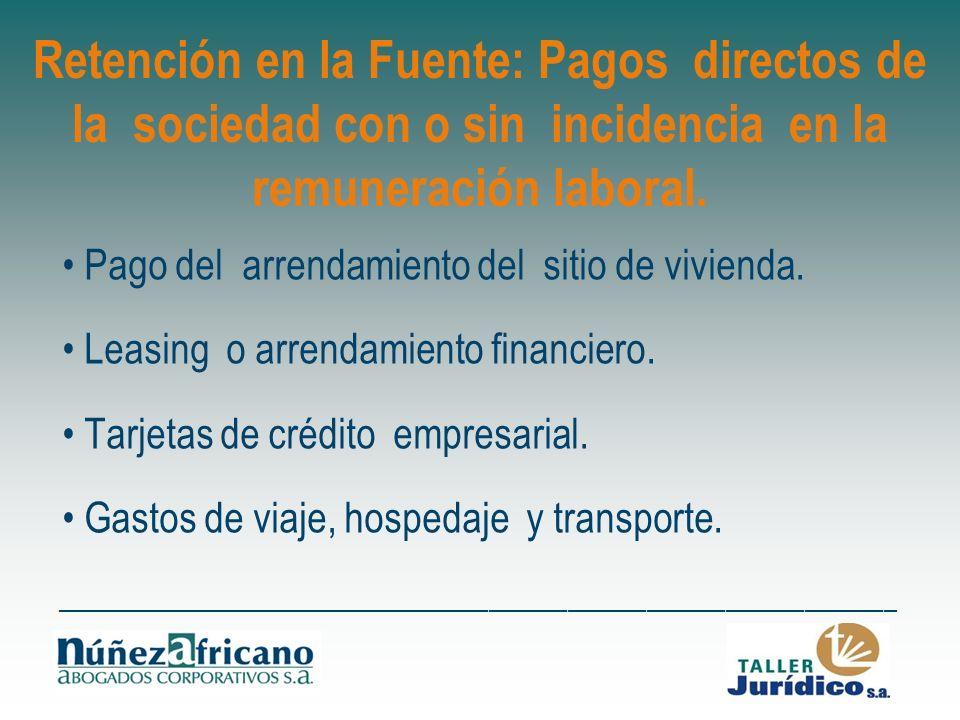 Retención en la Fuente: Pagos directos de la sociedad con o sin incidencia en la remuneración laboral.