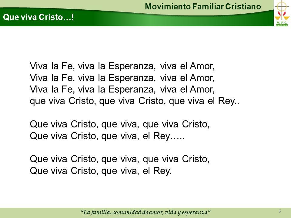 Viva la Fe, viva la Esperanza, viva el Amor,
