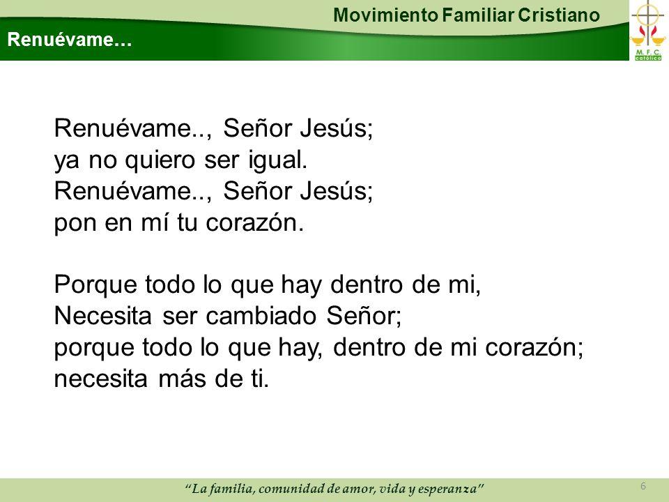 Renuévame.., Señor Jesús; ya no quiero ser igual.