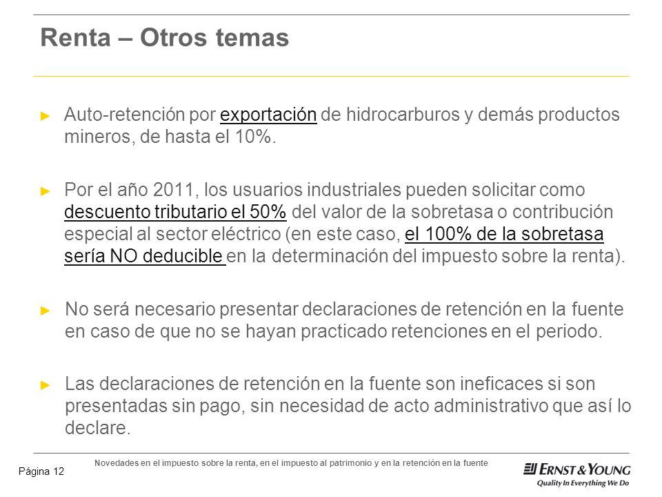 Renta – Otros temasAuto-retención por exportación de hidrocarburos y demás productos mineros, de hasta el 10%.