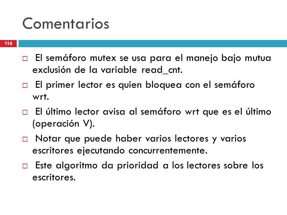 Comentarios El semáforo mutex se usa para el manejo bajo mutua exclusión de la variable read_cnt.