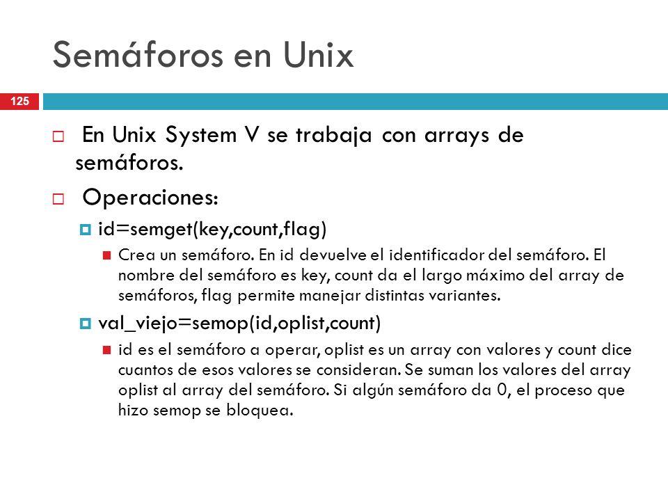 Semáforos en Unix En Unix System V se trabaja con arrays de semáforos.